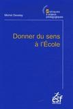 Michel Develay - Donner du sens à l'école.