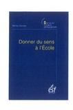 Michel Develay - Donner du sens à l'Ecole.