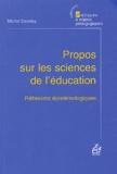 Michel Develay - Propos sur les sciences de l'éducation - Réflexions épistémologiques.