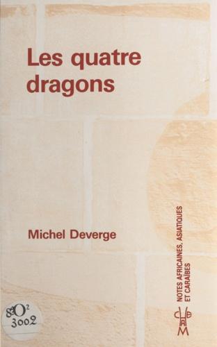 Michel Deverge et Philippe Decraene - Les quatre dragons - Hongkong, Corée du Sud, Singapour, Taiwan.