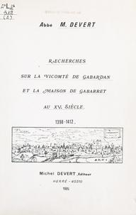 Michel Devert - Recherches sur la vicomté de Gabardan et la maison de Gabarret au XVe siècle, 1398-1412.
