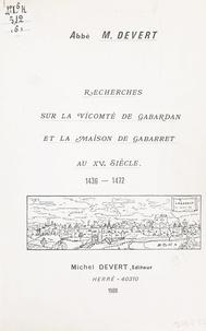 Michel Devert - Recherches sur la vicomté de Gabardan et la maison de Gabarret au XVe siècle, 1436-1472.