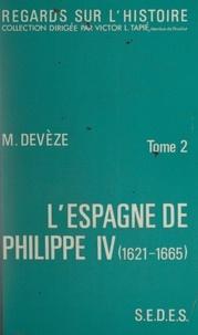 Michel Devèze et Victor L. Tapié - L'Espagne de Philippe IV (2) - 1621-1665, siècle d'or et de misère.