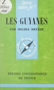 Michel Devèze et Paul Angoulvent - Les Guyanes.
