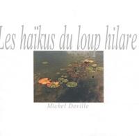 Michel Deville - Les haïkus du loup hilare.