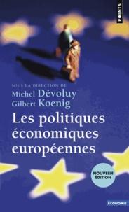 Michel Dévoluy et Gilbert Koenig - Les politiques économiques européennes.