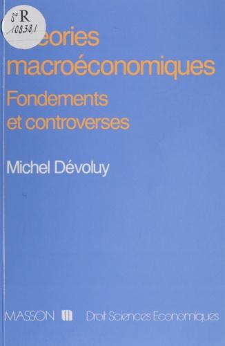 Théories macroéconomiques. Fondements et controverses