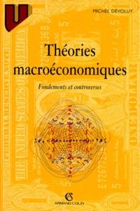 Michel Dévoluy - THEORIES MACROECONOMIQUES. - Fondements et controverses, 2ème édition.