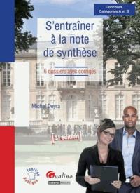 Michel Deyra - S'entrainer à la note de synthèse - 6 dossiers avec corrigés, concours catégories A et B.