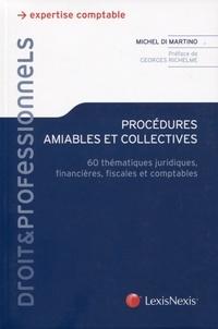 Procédures amiables et collectives- 60 thématiques juridiques, financières, fiscales et comptables - Michel Di Martino pdf epub