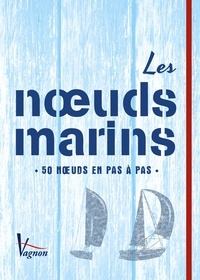 Michel Diament et  Collectif - Les nouds marins - 50 nouds en pas à pas.
