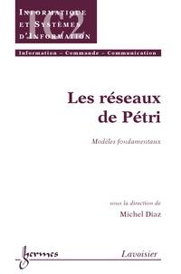 Michel Diaz - les réseaux de Petri - Modèles fondamenteaux.