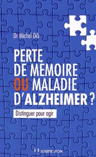 Perte de mémoire ou maladie d'Alzheimer ?