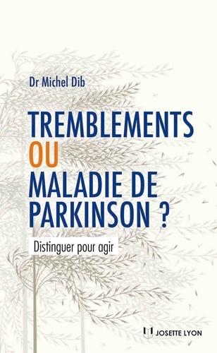 Tremblements ou maladie de Parkinson. Distinguer pour agir