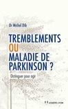 Michel Dib - Tremblements ou maladie de Parkinson - Distinguer pour agir.