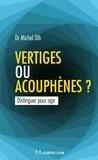 Michel Dib - Vertiges ou acouphènes ? - Distinguer pour agir.