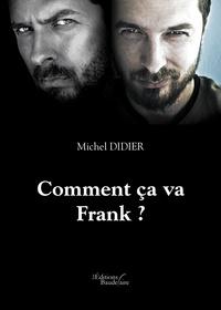 Michel Didier - Comment ça va Frank ?.