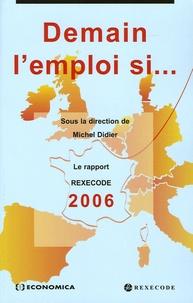 Demain lemploi si... - Le rapport Rexecode 2006 sur la croissance et la réforme en France.pdf