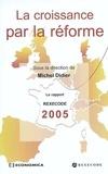 Michel Didier - La croissance par la réforme - Le rapport Rexecode 2005 sur la réforme structurelle et la croissance en France.