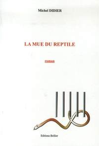 Michel Didier - La mue du reptile.