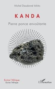 Michel Dieudonné Vohito - Kanda - Pierre ponce envoûtante.