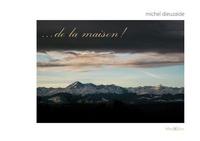 Michel Dieuzaide - De la maison !.