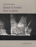 Michel Dieuzaide - Quand la lumière tient la plume.