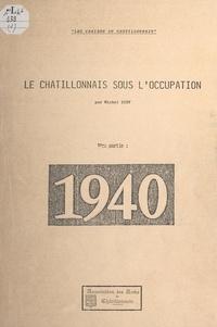 Michel Diey - Le Châtillonnais sous l'Occupation (1). 1940.