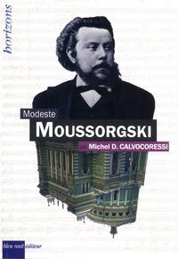 Michel Dimitri Calvocoressi - Modeste Moussorgski.