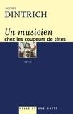 Michel Dintrich - Un musicien chez les coupeurs de tête.