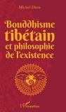 Michel Dion - Bouddhisme tibétain et philosophie de l'existence.