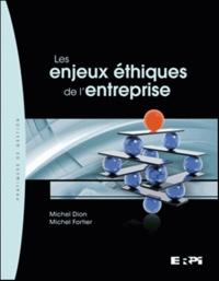 Michel Dion et Michel Fortier - Les enjeux éthiques de l'entreprise.