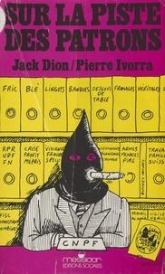 Michel Dion - Sur la piste des patrons.
