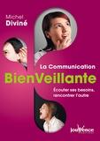 Michel Diviné - La communication bienveillante - Ecouter ses besoins, rencontrer l'autre.