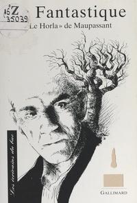 """Michel Dobransky et  Collectif - Le fantastique - Texte étudié, """"Le Horla"""" de Maupassant."""