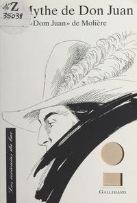Michel Dobransky et  Collectif - Le mythe de Don Juan - Texte étudié : Dom Juan de Molière.