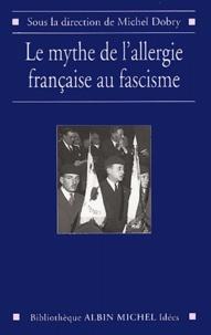 Michel Dobry - Le mythe de l'allergie française au fascisme.