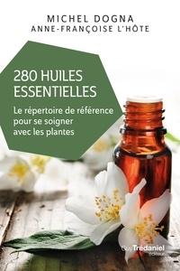 Michel Dogna - 280 huiles essentielles.