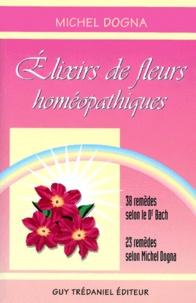 ELIXIRS DE FLEURS HOMOEPATHIQUES. 38 remèdes selon le Dr Bach, 23 remèdes selon Michel Dogna.pdf
