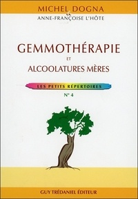 Michel Dogna - Gemmothérapie - Alcoolatures mères.