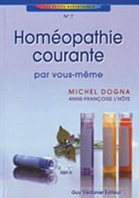 Michel Dogna - Homéopathie courante - Par vous-même.