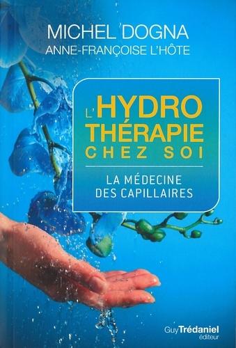 L'hydrotherapie chez soi. La médecine des capillaires