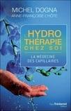 Michel Dogna et Anne-Françoise L'Hôte - L'hydrothérapie chez soi - La médecine des capillaires.