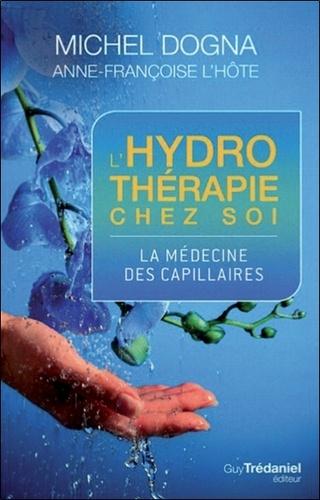 L'hydrothérapie chez soi. La médecine des capillaires