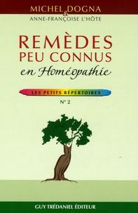 Michel Dogna et Anne-Françoise L'Hôte - Remèdes peu connus en Homéopathie.
