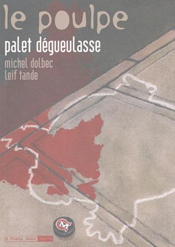 Michel Dolbec et Leif Tande - Le Poulpe Tome 12 : Palet dégueulasse.