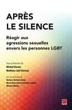 Michel Dorais et Mathieu-Joël Gervais - Après le silence - Réagir aux agressions sexuelles envers les personnes LGBT.