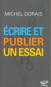 Michel Dorais - Ecrire et publier un essai.
