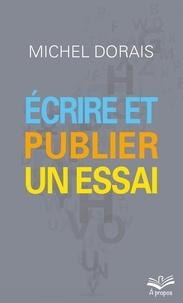 Michel Dorais - Écrire et publier un essai.