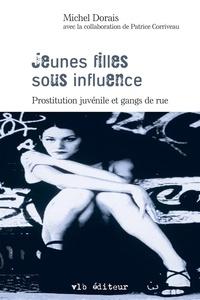 Michel Dorais - Jeunes filles sous influence - Prostitution juvénile et gangs de rue.